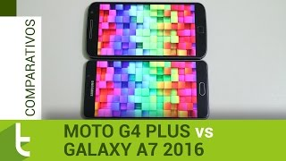 Comparativo: Moto G4 Plus vs Galaxy A7 2016 | TudoCelular.com