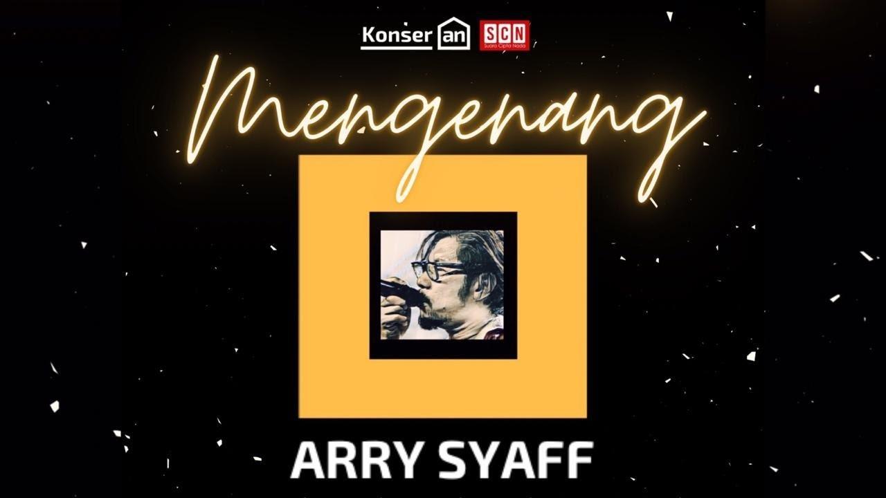 Download 🔴【LIVE】KONSER RUMAHAN MENGENANG ARRY SYAFF