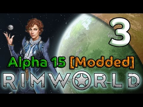 Rimworld Alpha 15 Gameplay [Modded] - 3. Raids & Research - Let's Play Rimworld Alpha 15