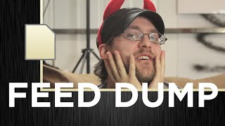 Feed Dump 152 - Drown in Your Lies