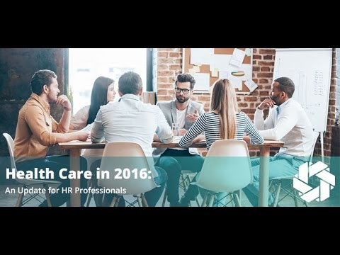 Health Care in 2016: An Update for HR Professionals