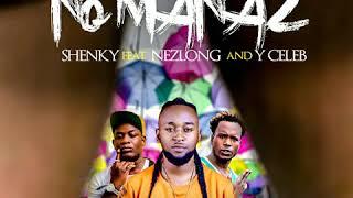 Shenky ft Nezlong + Y Celeb No Mannaz(promo audio)