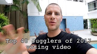 Top 40 Jugglers of 2017 voting video - VOTING IS NOW CLOSED