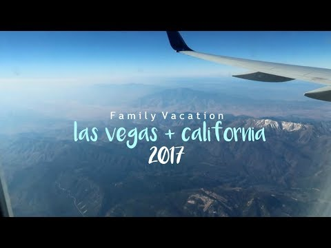 ‣ Las Vegas & California│family vacation 2017 ☼