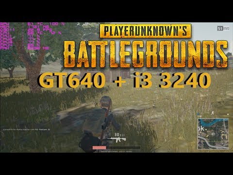 PlayerUnknown's Battlegrounds on GT640 + i3 3240