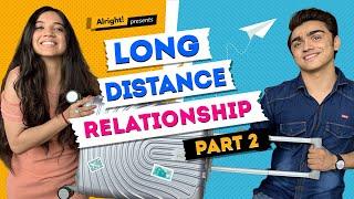 Alright! Long-Distance Relationship Part 2 ft. Rohan Shah & Mehak Mehra