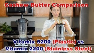 Vitamix 5200 vs 2200 Comparison - Cashew Nut Butter. Both are Toxic!