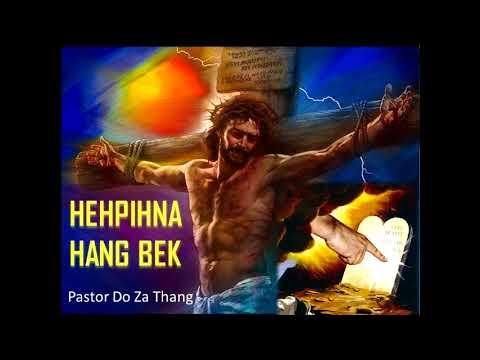 HEHPIHNA HANG BEK (Part One) ~ Pr. Do Za Thang