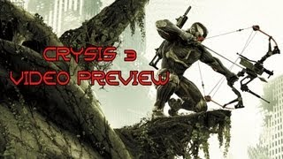 Crysis 3 Preview - New Story, Multiplayer, Characters, Weapons & Gameplay
