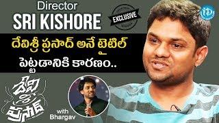 Devi Sri Prasad Movie Director Sri Kishore Exclusive Interview    Talking Movies With iDream