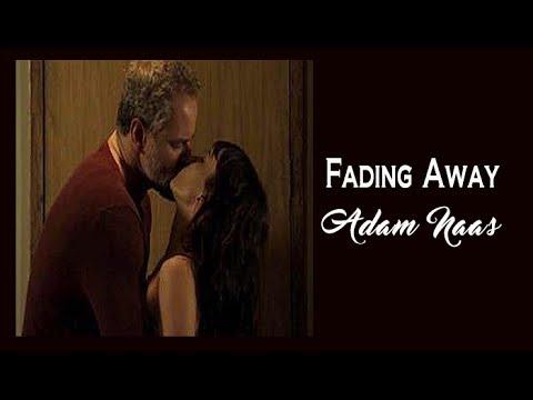 Adam Naas  Fading Away (Tradução)  Irene e Eugênio  A Força do Querer  HD.