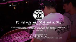 Sky DJ Nehoda and DJ Grant