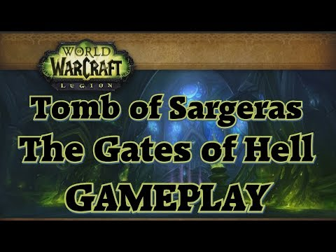 World of Warcraft: Legion - Tomb of Sargeras (The Gates of Hell) - LFR Gameplay