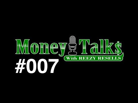 """#007 🔴 LIVE - CALL IN ☎️ """"MONEY TALKS"""" 💰 MONDAYS - 6PM PST - REEZY RESELLS"""