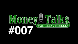"#007 🔴 LIVE - CALL IN ☎️ ""MONEY TALKS"" 💰 MONDAYS - 6PM PST - REEZY RESELLS"