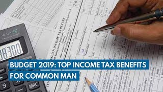 Budget 2019: Top income tax benefits for common man