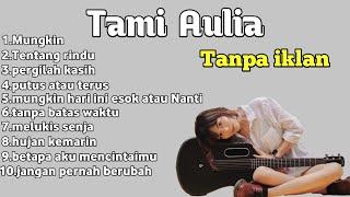 Tami Aulia Full Album Terbaru 2021-Akustik Cover Lagu Tanpa Iklan