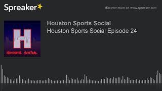 Houston Sports Social Episode 24