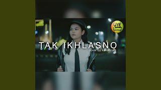 Download Tak Ikhlasno