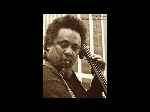 Charles Mingus - The Best Of Double Bass (History of Jazz) [