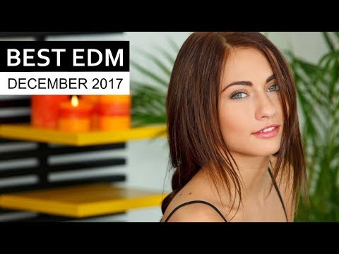 Best EDM Music December 2017 💎 Electro House Chart Mix