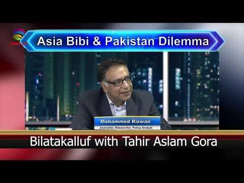 Asia Bibi & Pakistan Dilemma - Bilatakalluf with Tahir Aslam Gora