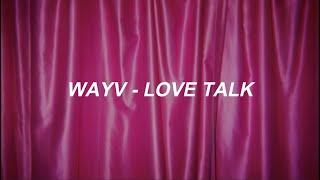 WayV - 'Love Talk' (English Ver.) Lyrics