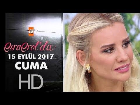 Esra Erol'da 15 Eylül 2017 Cuma - 440. Bölüm