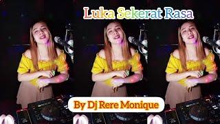 Download Luka Sekerat Rasa Remix By Dj Rere Monique R2M | Lagu Dj Terbaru Full Bass