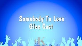 Somebody To Love Glee Cast Karaoke Version