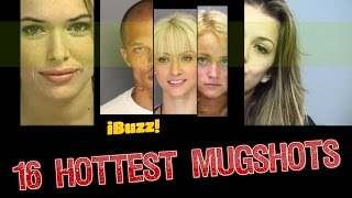 16 of the  most hottest MugShots of all time