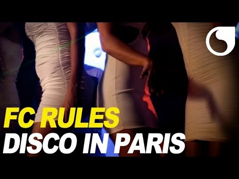 FC Rules - Disco In Paris OFFICIAL VIDEO