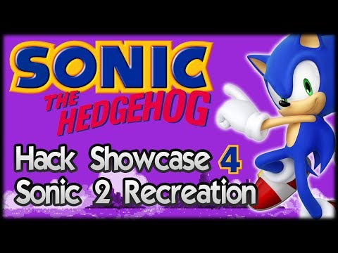 Sonic Hack Showcase 4 : Sonic 2 Recreation