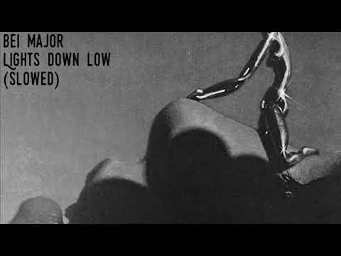Bei Major-Lights Down Low (slowed)
