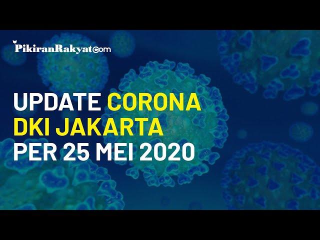 Update Kasus Virus Corona di DKI Jakarta per Senin 25 Mei 2020, Tidak Ada Penambahan Kasus Meninggal