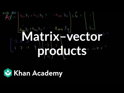 Matrix vector products | Vectors and spaces | Linear Algebra | Khan Academy