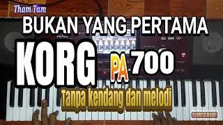 Download lagu BUKAN YANG PERTAMA KORG PA 700 TANPA KENDANG MP3