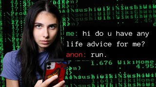 I Asked Strangers on the Dark Web for Life Advice