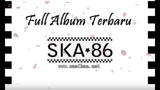 SKA FULL ALBUM - DANGDUT SKA TERBARU 2018