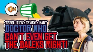 DOCTOR WHO Series 11 Can't Even Get DALEKS Right! 'Resolution' RANT!