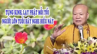 ❤Thầy dặn tụng kinh, lạy Phật những ngày đầu năm, người lớn tuổi hãy nghe điều này ❤
