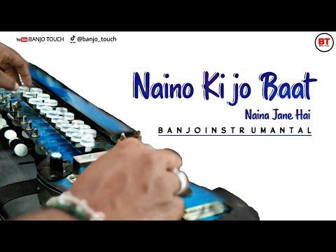 Naino Ki Jo Baat Naina Jaane Haibanjoromantic Song- Instrumantal Ringtone-banjo Touch