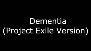 Dementia (Project Exile Version)