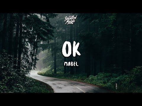 Mabel - OK (Lyrics) (Anxiety Anthem)