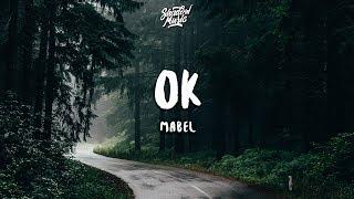 Mabel - OK (Lyrics) (Anxiety Anthem)