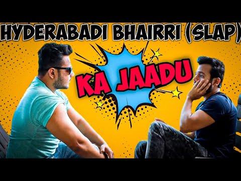 Hyderabadi Bhairri (SLAP) Ka Jaadu || Hyderabad Diaries