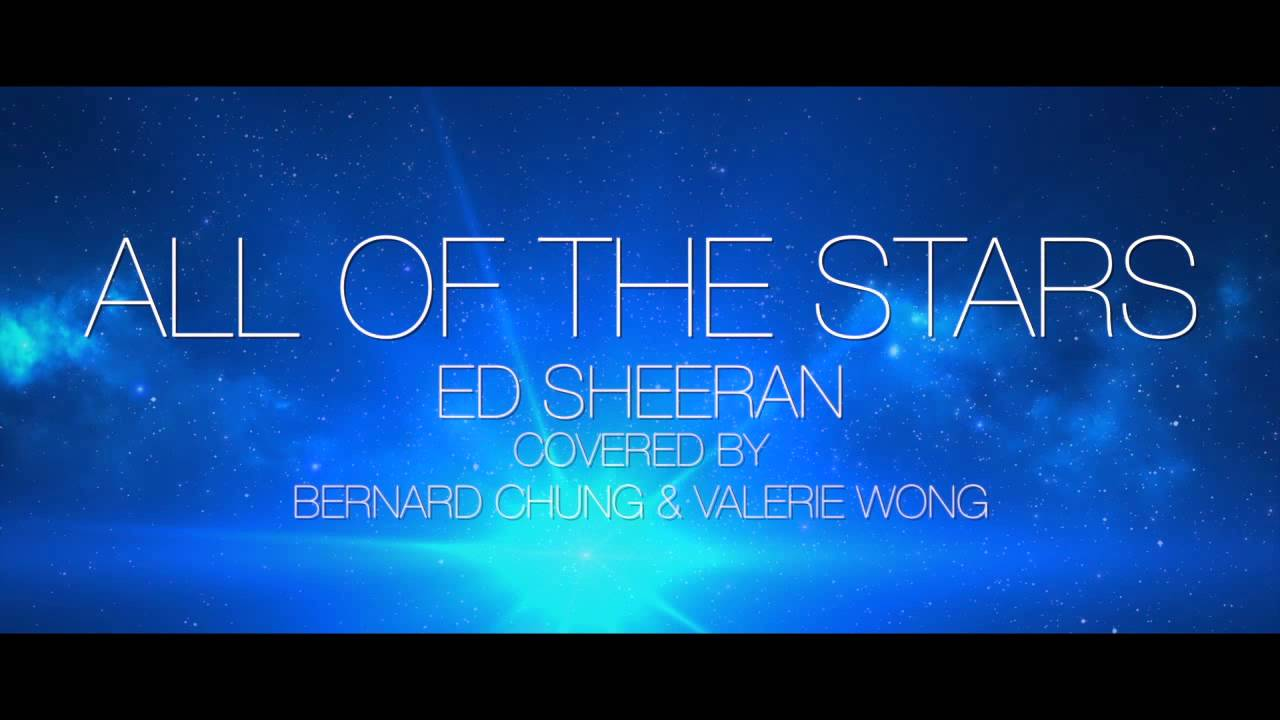 All of the stars - Ed Sheeran (Covered by Bernard Chung ...