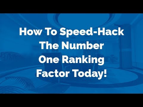 How To Speed Hack The Number One Ranking Factor Today