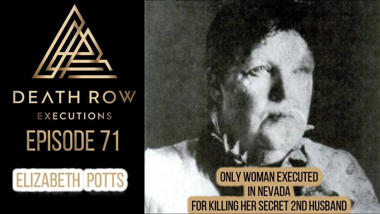 Death Row ExecutionsEP71-THE STORY OF THE ONLY WOMAN EXECUTED IN THE STATE OF NEVADA-ELIZABETH POTTS