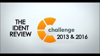 Challenge 2013 & 2016 Idents - The Ident Review